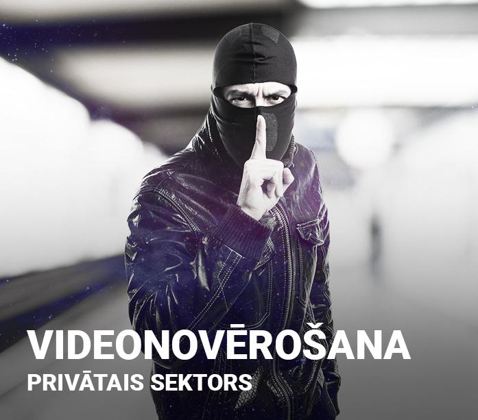 Videonovērošana – privātais sektors