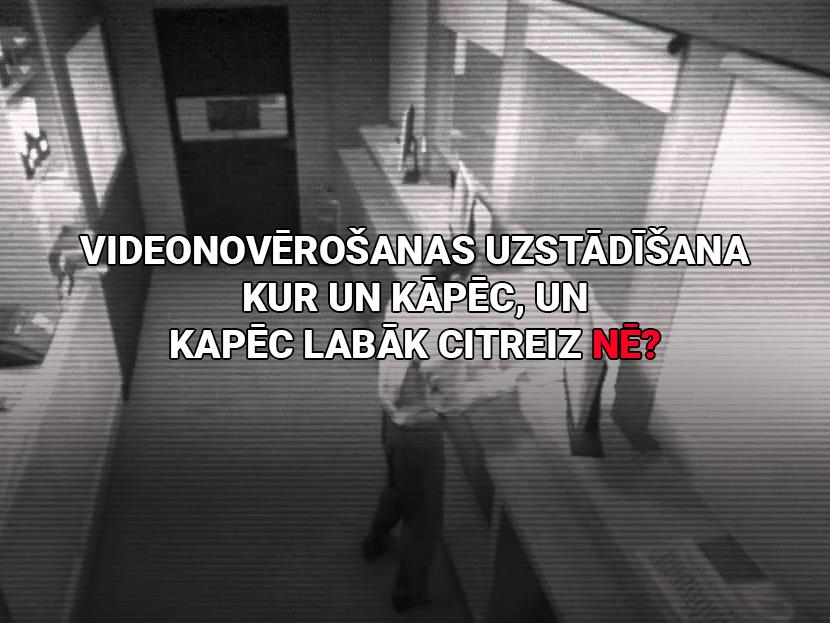Videonovērošanas uzstādīšana